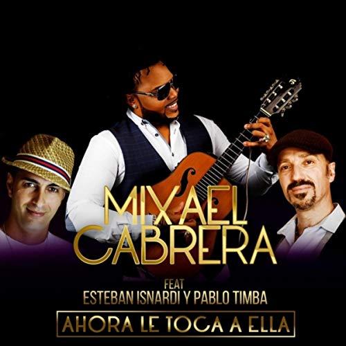 Ahora Le Toca a Ella - Mixael Cabrera