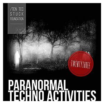 Paranormal Techno Activities - TWENTYTHREE