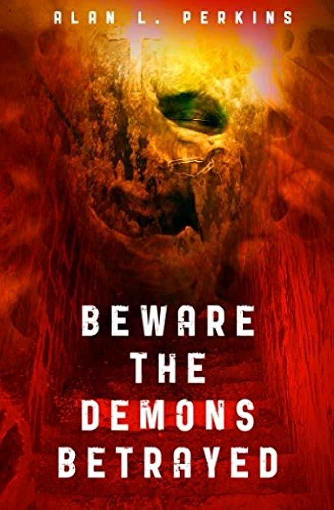 シルクますます病気のBeware the Demons Betrayed (Seldom Forgive the Sorcerers)