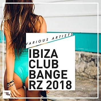 Ibiza Club Bangerz 2018