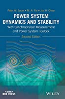 Power System Dynamics and Stability: With Synchrophasor Measurement and Power System Toolbox (Wiley - IEEE)