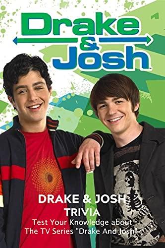 Drake & Josh Trivia: Test Your Knowledge about The TV Series 'Drake And Josh': Drake & Josh quiz Book (English Edition)