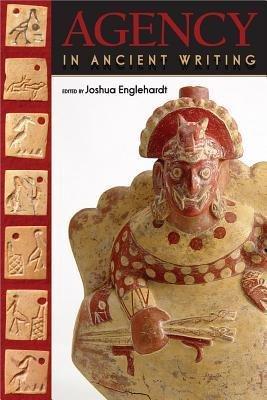[(Agency in Ancient Writing)] [Author: Joshua Englehardt] published on (January, 2013)