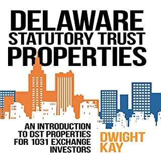 Delaware Statutory Trust (DST) Properties     An Introduction to DST Properties for 1031 Exchange Investors              By:                                                                                                                                 Dwight Kay                               Narrated by:                                                                                                                                 Greg Zarcone                      Length: 1 hr and 25 mins     1 rating     Overall 5.0