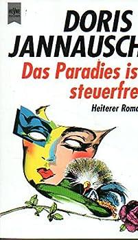 Paperback Das Paradies ist steuerfrei. Heiterer Roman. [German] Book