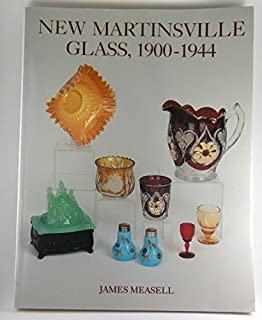 New Martinsville Glass, 1900-1944 by James Measell (1994-10-03)