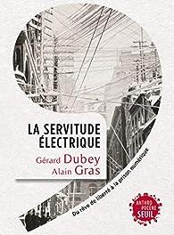 La servitude électrique par Gérard Dubey