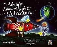Adams Amazing Space Adventure: Adams Amazing Adventures (Adams Adventure Book No 2)