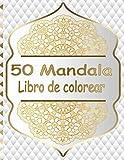 50 Mandala Libro de colorear: Libro de Colorear Mandalas de Colorear para Adultos, Excelente Pasatiempo anti estrés para relajarse con bellísimas Mandalas