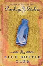 The Blue Bottle Club: Newly Repackaged Edition by Penelope Stokes (October 11,2005)