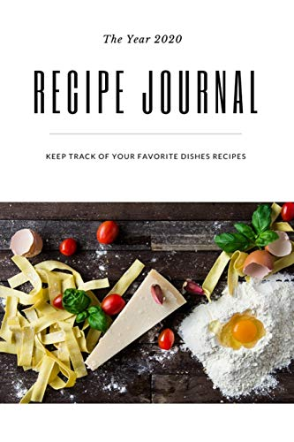 Recipe Journal My Favorite Dishes: Self-Cooking, Family & House Recipe, Cooking Journal, Blank Notebook, DIY, Customization & Essential for Kitchens, ... Recipe, Great Festival's Gift, 2020 Present