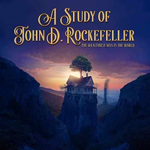 A Study of John D. Rockefeller: The Wealthiest Man in the World Titelbild