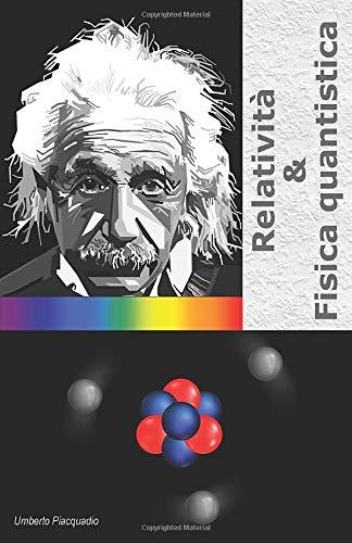 Relatività & Fisica Quantistica