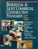 Residential and Light Commercial Construction Standards: The All-In-One, Authoritative Reference Compiled from Major Building Codes, Recognized Trade Custom, Industry Standards