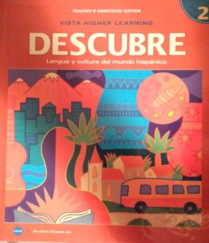 Descubre: (Teacher's Annotated Edition) Level 2 Lengua Y Cultura Del Mundo Hispanico