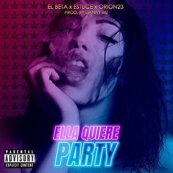 Ella Quiere Party