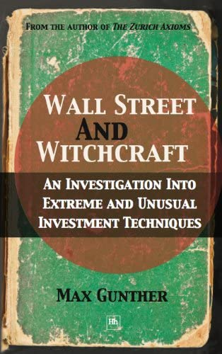 Wall Street and Witchcraft An investigation into extreme and unusual investment techniques product image