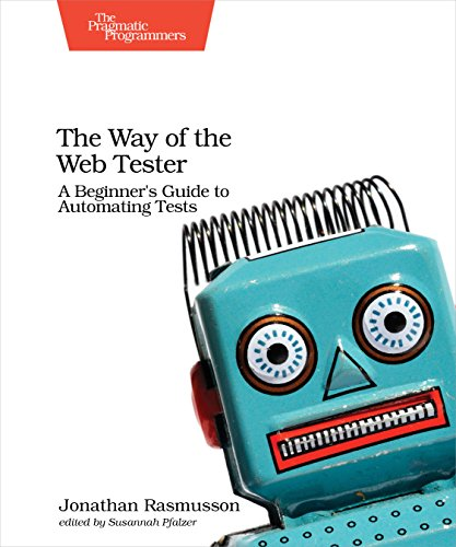 The Way of the Web Tester: A Beginner's Guide to Automating Tests