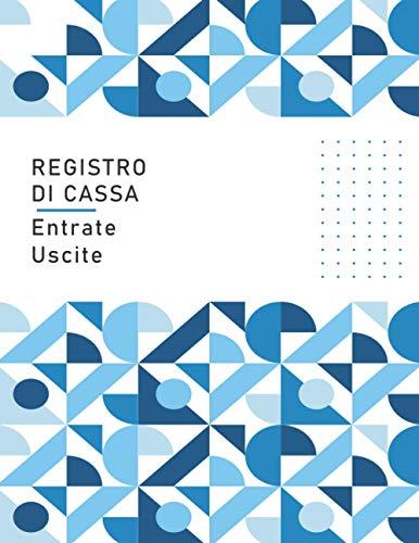 Registro di Cassa Entrate Uscite: Libro Mastro Contabile DIN A4 118 Pagine Numerate Quaderno Contabilità