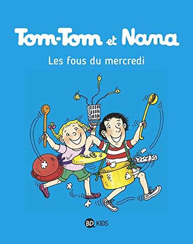 Tom-Tom et Nana, Tome 09: Les fous du mercredi