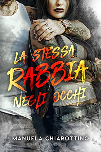 La stessa rabbia negli occhi eBook: Chiarottino, Manuela, Design, SP  Graphic, Prestinice, Luana: Amazon.it: Kindle Store