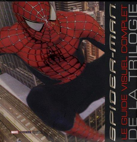 Spiderman - Guide complet de la Trilogie