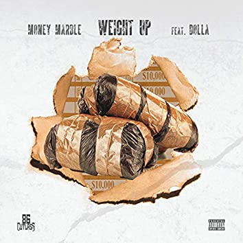 Weight Up (feat. Dolla)
