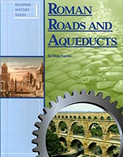 Building History - Roman Roads and Aqueducts