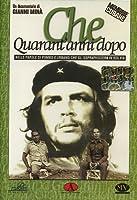 Che - 40 Anni Dopo [Italian Edition]