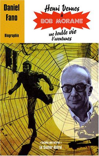 Henri Vernes et Bob Morane, une double vie d'aventures
