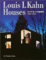 Louis I.Kahn Houses―ルイス・カーンの全住宅:1940‐1974