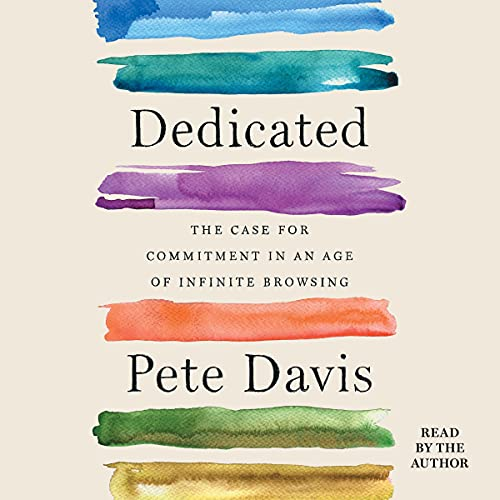 Download Dedicated: The Case for Commitment in an Age of Infinite Browsing audio book