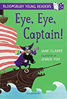 Eye, Eye, Captain! A Bloomsbury Young Reader: Gold Book Band (Bloomsbury Young Readers)