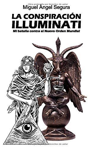 La conspiración illuminati: Mi batalla contra el Nuevo Orden Mundial