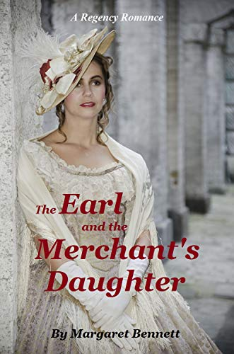 Book: The Earl and the Merchant's Daughter by Margaret Bennett