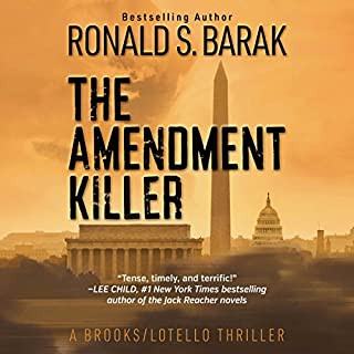 The Amendment Killer     Brooks/Lotello Thriller, Book 1              By:                                                                                                                                 Ronald S. Barak                               Narrated by:                                                                                                                                 Chris Andrew Ciulla                      Length: 10 hrs and 59 mins     1 rating     Overall 3.0