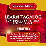Learn Tagalog for Beginners Easily & in Your Car! Vocabulary Edition! Contains over 1500 Tagalog Language Words & Phrases!: Best Language Lessons. Perfect for Travel! Level 1
