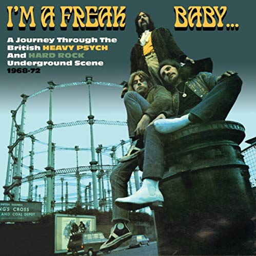 I'm A Freak Baby: Journey Through British Heavy