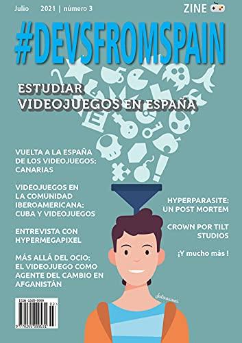 ZINE #DEVSFROMSPAIN NUMERO 3: Revista Semestral sobre el diseño y desarrollo de videojuegos (Spanish Edition)