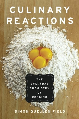 Compare Textbook Prices for Culinary Reactions: The Everyday Chemistry of Cooking Illustrated Edition ISBN 8601404825002 by Field, Simon Quellen