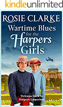 Wartime Blues for the Harpers Girls: Brand NEW in the bestselling Harpers Emporium series from Rosie Clarke. (Welcome To Harpers Emporium Book 5)