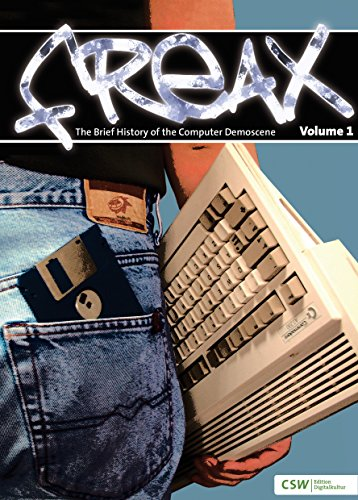 Freax: The Brief History of the Computer Demoscene (English Edition)