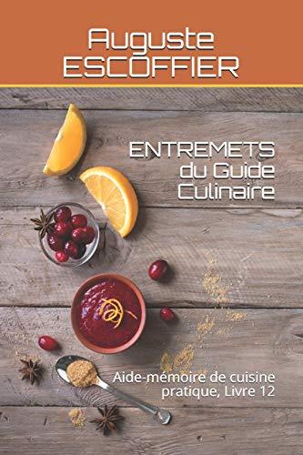 ENTREMETS du Guide Culinaire: Ai...