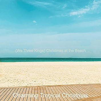 (We Three Kings) Christmas at the Beach
