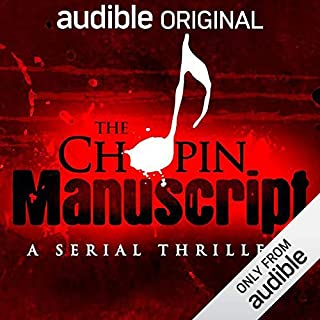 The Chopin Manuscript     A Serial Thriller              By:                                                                                                                                 Lee Child,                                                                                        David Corbett,                                                                                        Joseph Finder,                   and others                          Narrated by:                                                                                                                                 Alfred Molina                      Length: 7 hrs and 30 mins     3,380 ratings     Overall 3.6