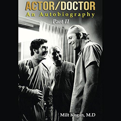 Actor/Doctor: An Autobiography, Part II audiobook cover art