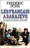 Les Français à Sarajevo - Les bataillons piégés, 1992 - 1995