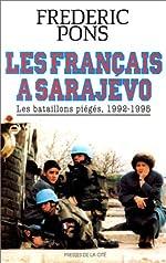 Les Français à Sarajevo - Les bataillons piégés, 1992 - 1995 de Frédéric Pons