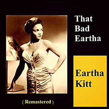 That Bad Eartha (Remastered)