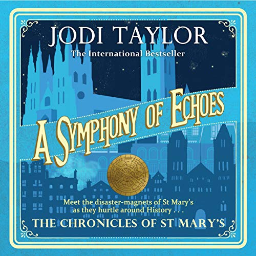 A Symphony of Echoes Audiobook By Jodi Taylor cover art